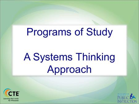 Programs of Study A Systems Thinking Approach. Components of a Program of Study.