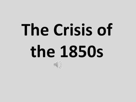 The Crisis of the 1850s The Election to 1852 Both the Whigs and the Democrats felt that the slavery issue was… As a result, they chose candidates who.