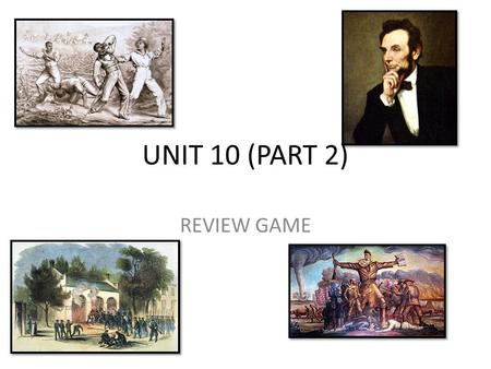 UNIT 10 (PART 2) REVIEW GAME. What is Popular Sovereignty? The Debate Over Slavery.