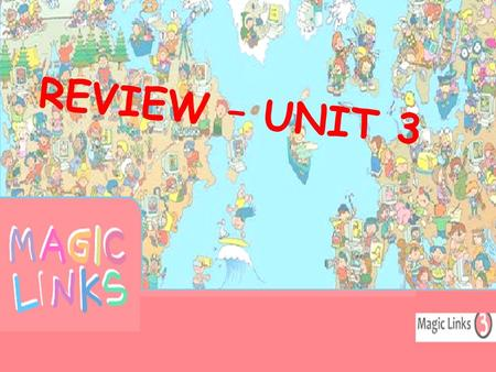 REVIEW – UNIT 3. 1 - Match the words to the answer.