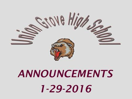 ANNOUNCEMENTS 1-29-2016. SOCCER PRACTICE Varsity Mon-Thur 3:45-5:15pm & Friday 3:45-4:45.