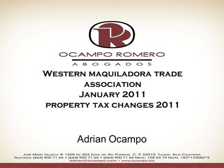 Western maquiladora trade association January 2011 property tax changes 2011 Adrian Ocampo.