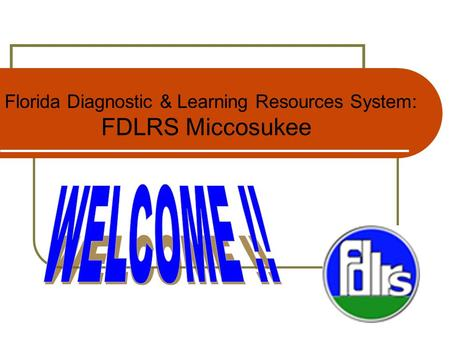 Florida Diagnostic & Learning Resources System: FDLRS Miccosukee.