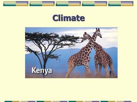 Climate What is Climate? average weather conditions over a period of many years.