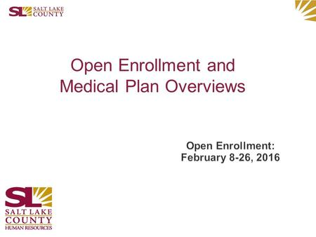 Open Enrollment and Medical Plan Overviews. Open Enrollment –Changes and enhancements for 2016 Medical Plans Overviews –Traditional Plan –High Deductible.
