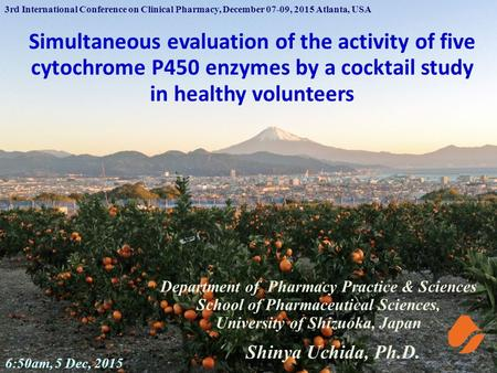 Simultaneous evaluation of the activity of five cytochrome P450 enzymes by a cocktail study in healthy volunteers Department of Pharmacy Practice & Sciences.