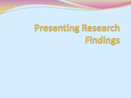 Presenting Research Findings