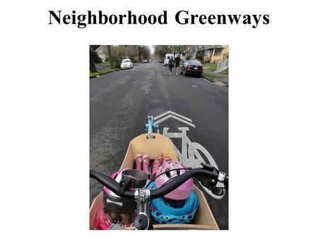 Neighborhood Greenways. Function. Local Service Traffic Streets provide local circulation for traffic, pedestrians, and bicyclists and (except in special.