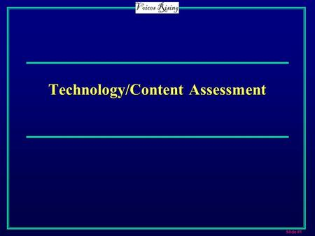 Slide #1 Technology/Content Assessment. Slide #2 Overview This afternoon, we will Review assessment data and discuss importance for technology projectsReview.