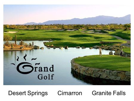Desert Springs Cimarron Granite Falls. WEEKEND GUEST SPECIAL Guest can golf for $10 less than the weekday rate. For more information and to book your.