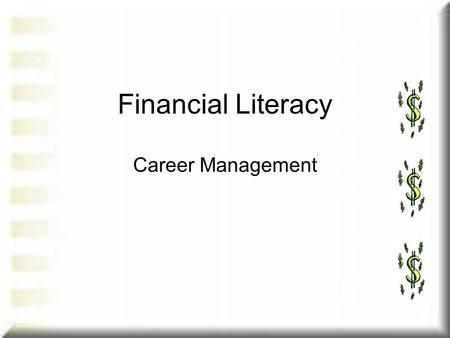 Financial Literacy Career Management. Your Paycheck Payroll and Taxes Deductions.