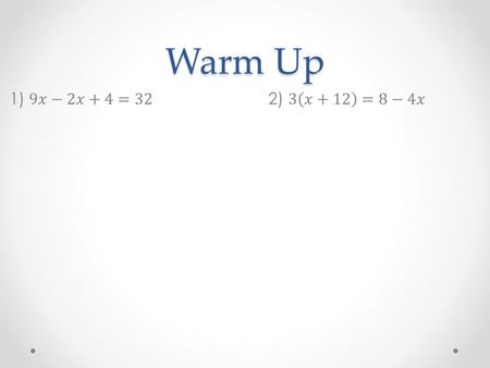 Warm Up. Creating Equations Essential Question: How do you create an algebraic equation from a word problem?