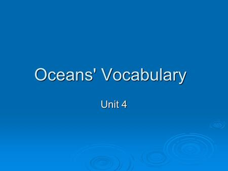 Oceans' Vocabulary Unit 4. GROUND FISH  fish that live on, in, or near the bottom of the body of water they inhabit.  Examples –cod, haddock, red fish,