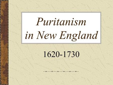Puritanism in New England 1620-1730. Discussion Question The King is persecuting those people whose religious views do not match his own. You want to.