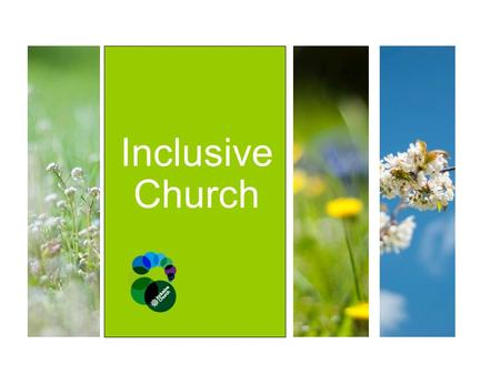 Inclusive Church. Radical Welcome Radical Welcome Session 1 Lord! How did we get here?