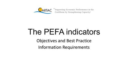 The PEFA indicators Objectives and Best Practice Information Requirements.