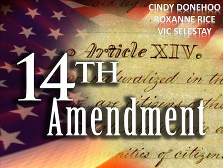 The 14 th Amendment was ratified in 1868 as a result of the Civil War/Reconstruction. Section 1 defines citizenship as all persons born or naturalized.