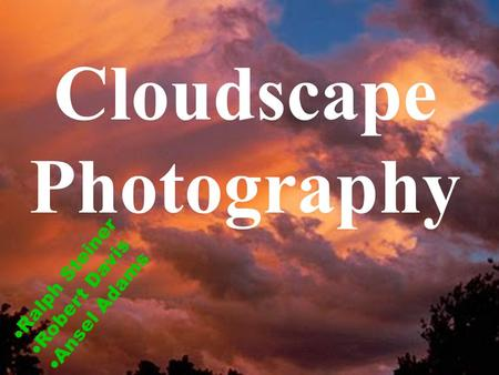 Cloudscape Photography  Ralph Steiner  Robert Davis  Ansel Adams.