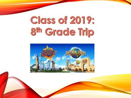UNIVERSAL STUDIOS/ ISLANDS OF ADVENTURE Saturday, May 9th Be at school by 5:00am Meet at the M/H courtyard bleachers.