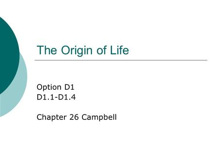 The Origin of Life Option D1 D1.1-D1.4 Chapter 26 Campbell.