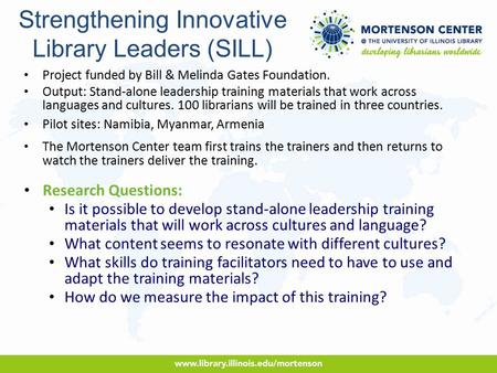 Strengthening Innovative Library Leaders (SILL) Project funded by Bill & Melinda Gates Foundation. Output: Stand-alone leadership training materials that.