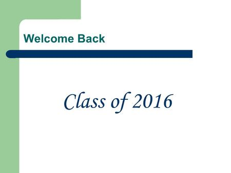 Welcome Back Class of 2016. Resume Writing Marketing Yourself to Colleges and Employers.