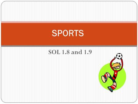 SOL 1.8 and 1.9 SPORTS. For each problem: Display the 1 st slide which contains the problem. Have the students place counters on their desks to match.