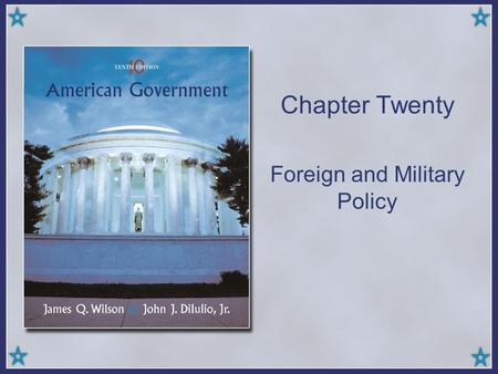 Chapter Twenty Foreign and Military Policy. Copyright © Houghton Mifflin Company. All rights reserved.20 | 2 Kinds of Foreign Policy Majoritarian politics: