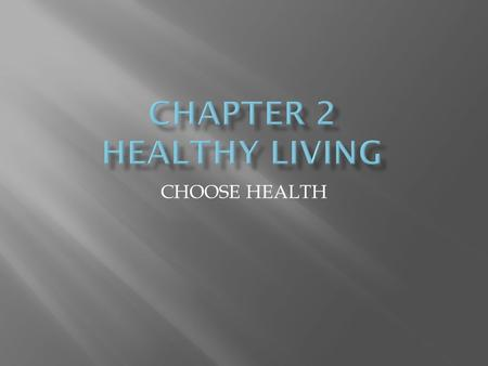 CHOOSE HEALTH.  Moderation: Within reasonable limits  Healthfully: Leading to good health.  Adolescence: The period from until maturity in adulthood.