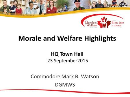 Commodore Mark B. Watson DGMWS Morale and Welfare Highlights HQ Town Hall 23 September2015.
