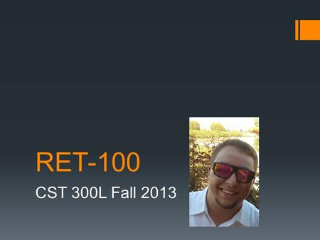 RET-100 CST 300L Fall 2013. Overview  What is Retrievor's RET-100?  How it works?  Who invented it?  Long term effects?