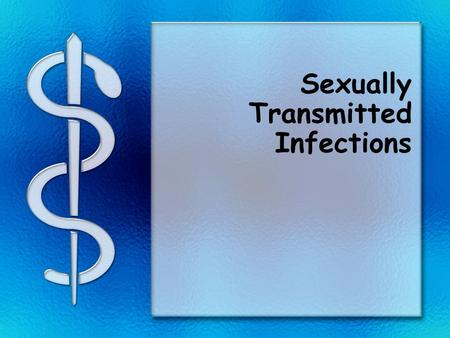 Sexually Transmitted Infections. What is an STI? Sexually transmitted infections are infections passed from person to person through sexual contact.