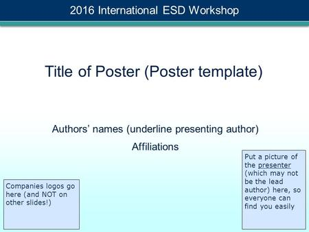Title of Poster (Poster template) Authors' names (underline presenting author) Affiliations Put a picture of the presenter (which may not be the lead author)