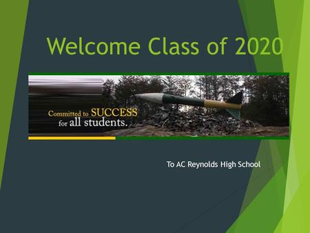 Welcome Class of 2020 To AC Reynolds High School.