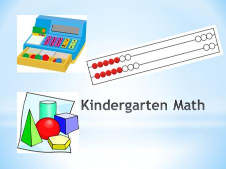 Students in Kindergarten will focus on two critical areas: representing, relating, and operating on whole numbers describing shapes and spatial relationships.