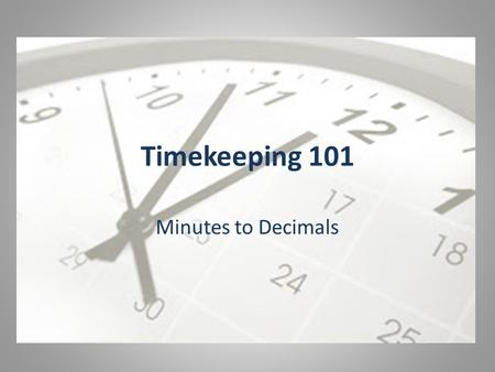 Timekeeping 101 Minutes to Decimals. 4.35 hours in NOT 4 hours and 35 minutes. Because time is a number system with 60 as its base (not 100 based) the.
