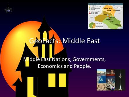 GeoFacts: Middle East Middle East Nations, Governments, Economics and People.