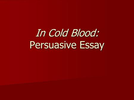 Argument essay in cold blood