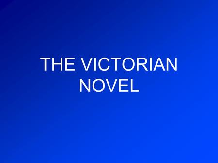 THE VICTORIAN NOVEL. HISTORICAL BACKGROUND IMPROVEMENT OF technology textile industries ways of communication (roads, canals, railways) URBANISATION People.