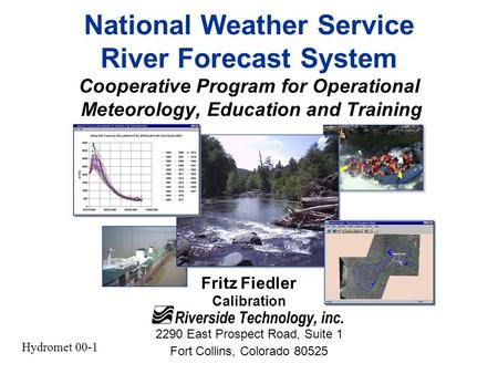Fritz Fiedler Calibration 2290 East Prospect Road, Suite 1 Fort Collins, Colorado 80525 National Weather Service River Forecast System Cooperative Program.