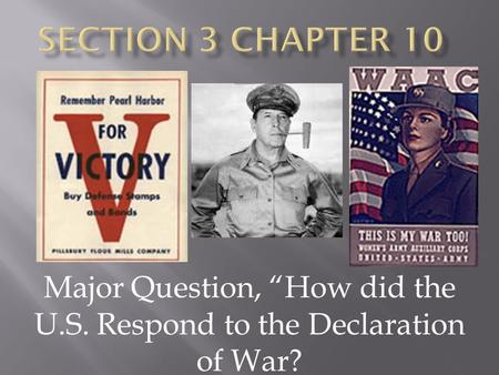 "Major Question, ""How did the U.S. Respond to the Declaration of War?"