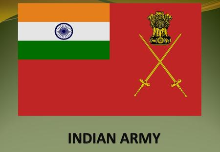 The Indian Army is the largest branch of Indian Armed Forces and has the responsibility for land based military operations. It is the world's second.