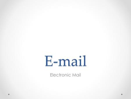 Electronic Mail. Gmail Accounts  USERNAME Skyward PASSWORD Same password as you use to log in to your computer.