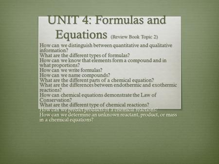 UNIT 4: Formulas and Equations (Review Book Topic 2) How can we distinguish between quantitative and qualitative information? What are the different types.