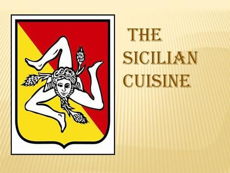 The sicilian Cuisine. The sicilian cuisine is the best cuisine in Italy. The extravirgin olive oil is the most used by Sicilian people. There are also.