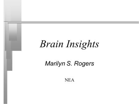 Brain Insights Marilyn S. Rogers NEA. The Three Brains n Reptile -- lizard brain survival -- instinct respiration, digestion, circulation, reproduction.
