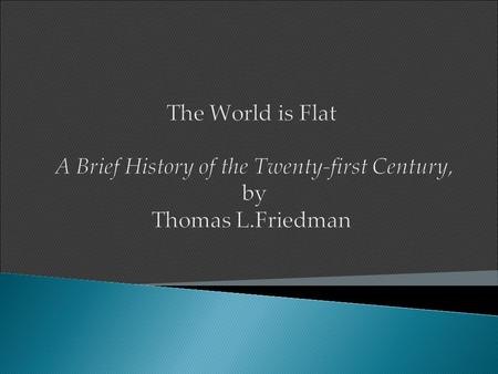 Thomas Friedman  New York Times Journalist  This book contains an ocean of information.  Primarily the author talks about globalization. Here he talks.