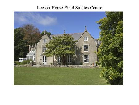 Leeson House Field Studies Centre