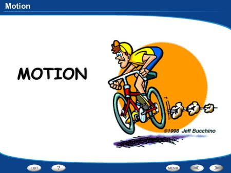 Motion. - Describing and Measuring Motion Describing Motion An object is in motion if it changes position relative to a reference point.