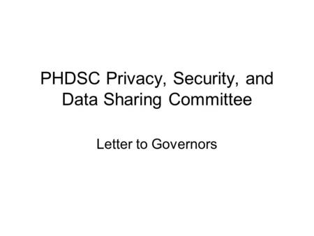PHDSC Privacy, Security, and Data Sharing Committee Letter to Governors.